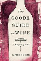 The Goode Guide to Wine: A Manifesto...