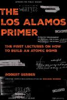 The Los Alamos Primer: The First...