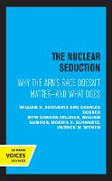 The Nuclear Seduction: Why the Arms...