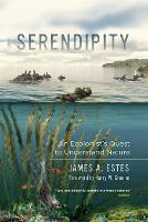 Serendipity: An Ecologist's Quest to...