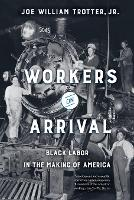 Workers on Arrival: Black Labor in ...