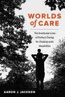 Worlds of Care: The Emotional Lives ...