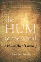 The Hum of the World: A Philosophy of...
