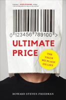 Ultimate Price: The Value We Place on...
