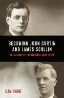 Becoming John Curtin and James...