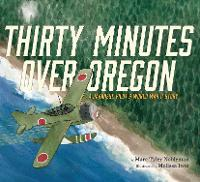 Thirty Minutes Over Oregon: A ...
