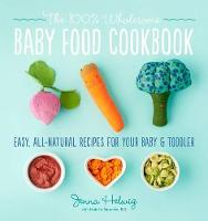 Real Baby Food: Easy, All-Natural...