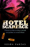 Hotel Scarface: Where Cocaine Cowboys...