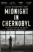 Midnight in Chernobyl: The Untold...