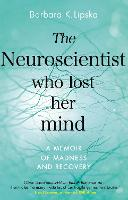 The Neuroscientist Who Lost Her Mind:...