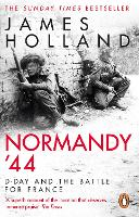 Normandy '44: D-Day and the Battle ...