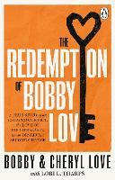 The Redemption of Bobby Love: The...