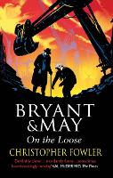 Bryant and May On The Loose: (Bryant ...