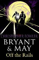 Bryant and May Off the Rails (Bryant...