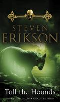 Toll The Hounds: The Malazan Book of...
