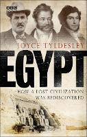 Egypt: How A Lost Civilisation Was...