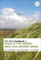 T&T Clark Handbook of Food in the...
