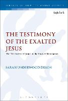 The Testimony of the Exalted Jesus:...