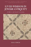 Lived Wisdom in Jewish Antiquity:...