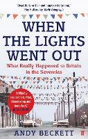 When the Lights Went Out: Britain in...