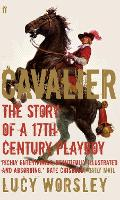 Cavalier: The Story Of A 17th Century...