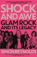 Shock and Awe: Glam Rock and Its...