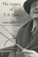 Letters of T. S. Eliot Volume 8:...