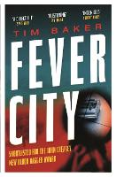 Fever City: A Thriller