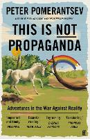 This Is Not Propaganda: Adventures in...