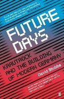 Future Days: Krautrock and the...