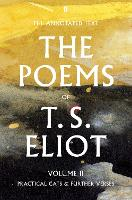 The Poems of T. S. Eliot Volume II:...