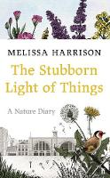 The Stubborn Light of Things: A ...