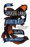 The Sunken Land Begins to Rise Again:...