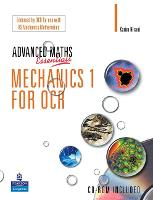 A Level Maths Essentials Mechanics 1...