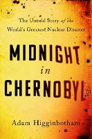 Midnight in Chernobyl: The Story of...