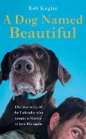A Dog Named Beautiful: The true story...