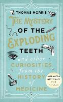 The Mystery of the Exploding Teeth ...