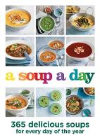 A Soup a Day: 365 delicious soups for...