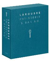 Larousse Patisserie and Baking: The...