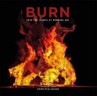 BURN: Into the Flames of Burning Art