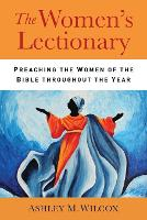 The Women's Lectionary: Preaching the...