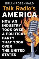 Talk Radio's America: How an Industry...