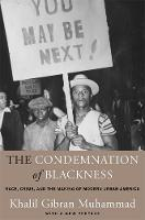 The Condemnation of Blackness: Race,...