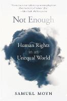 Not Enough: Human Rights in an ...