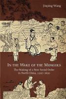 In the Wake of the Mongols: The ...