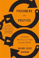 Prisoners of Politics: Breaking the...