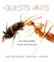 The Guests of Ants: How Myrmecophiles...