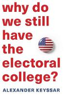 Why Do We Still Have the Electoral...