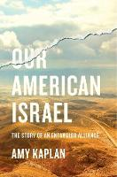 Our American Israel: The Story of an...