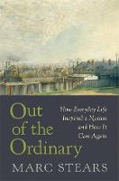 Out of the Ordinary: How Everyday ...